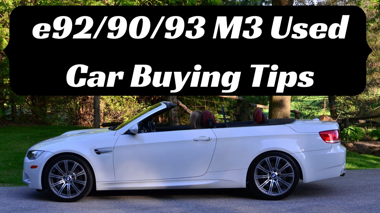 Used Car Buying Tips   BMW M3 (e92, e90, e93)   YouTube