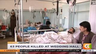 63 people killed at wedding hall in the Afghan capital, Kabul