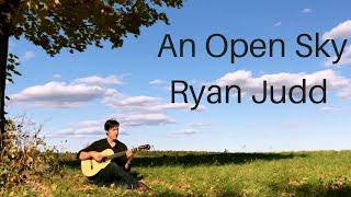 """Ryan Judd plays, """"An Open Sky"""" from his album, An Open Sky"""
