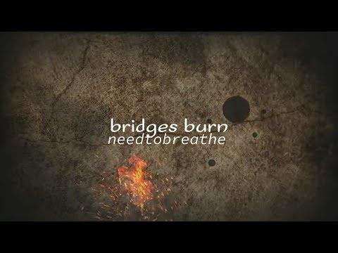 NEEDTOBREATHE - Bridges Burn (Lyric Video)