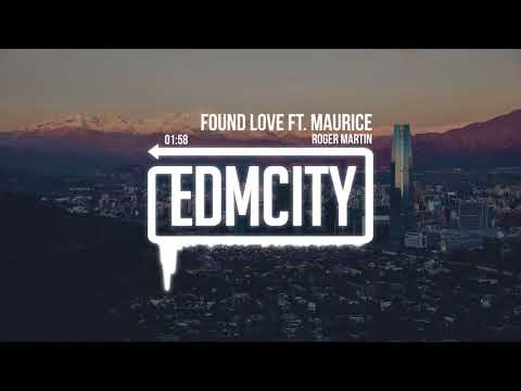 Roger Martin - Found Love ft. Maurice