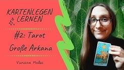 Kartenlegen lernen #2 - Das Tarotdeck: Große Arkana