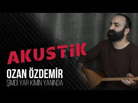 Ozan Özdemir - Şimdi Yar Kimin Yanında ( Akustik ) 2018