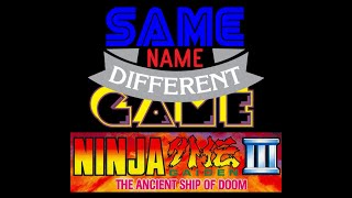 Same Name, Different Game: Ninja Gaiden III: The Ancient Ship of Doom