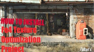 How To Install Fallout 4 Texture Optimization Project