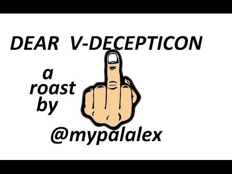 DEAR V-DECEPTICON @VRevolticon A SPECIAL ROAST BY @mypalalex