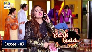 Barfi Laddu Episode 7 11th July 2019 ARY Digital