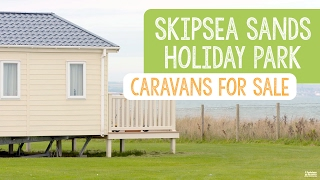 Caravans For Sale at Skipsea Sands Holiday Park, Yorkshire