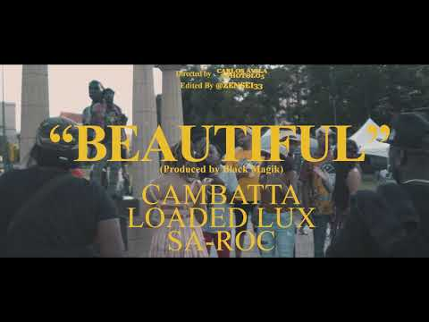 Loaded Lux, Sa Roc, Cambatta- Beautiful Official Video (prod by Black Magik)