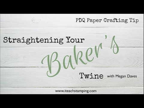 Quick Paper Crafting Tip:  How to Easily Straighten Your Baker's Twine