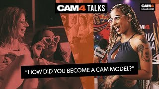 CAM4 ASKS: HOW DID YOU BECOME A CAM GIRL?