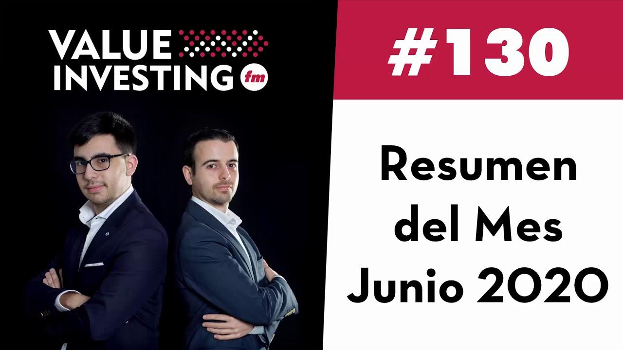 130. Resumen del Mes - Junio 2020 (Value Investing FM)