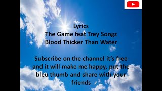 The Game feat Trey Songz Blood Thicker Than Water (Lyrics/Paroles)