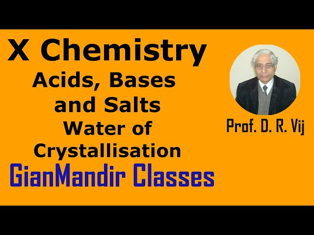 X Chemistry | Acids, Bases and Salts | Water of Crystallisation by Gaurav Sir