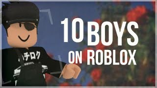 top 10 boys you see everyday in ROBLOX..