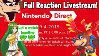Nintendo Direct 9.4.19 Full Reaction Livestream! (Because I missed it...)