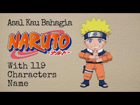 Asal Kau Bahagia (Armada cover Naruto Vers) with 119 CHARACTERS NAME