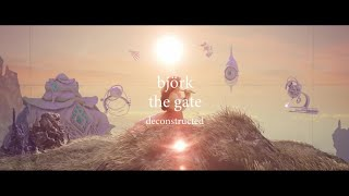 "björk - ""the gate"" deconstructed"
