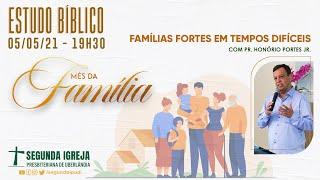 Estudo Bíblico - 05/05/2021 - 19h30 - Pr. Honório Portes Jr. - MÊS DA FAMÍLIA 01