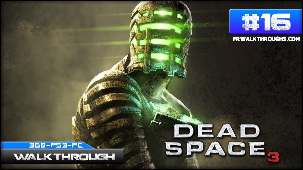 maxresdefault dead space 3 walkthrough chapter 7 (c m s greely) (360 ps3 pc  at pacquiaovsvargaslive.co