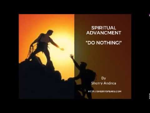 Spiritual Advancement - DO NOTHING