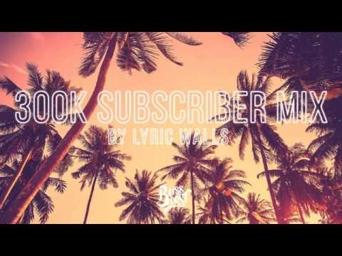 Bass Boosted 300k Subscriber Mix By lyric walls