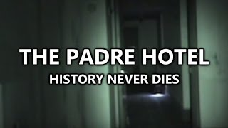 The Padre Hotel - History Never Dies