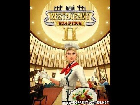 Скачать игру Ресторанная империя 2 Restaurant Empire 2
