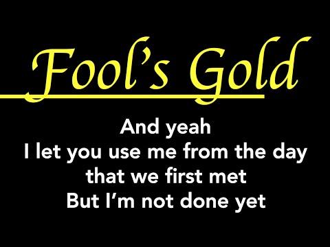 Fools gold lyrics