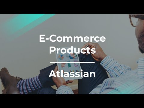 How Do E-commerce Products Succeed by Atlassian Head of Product