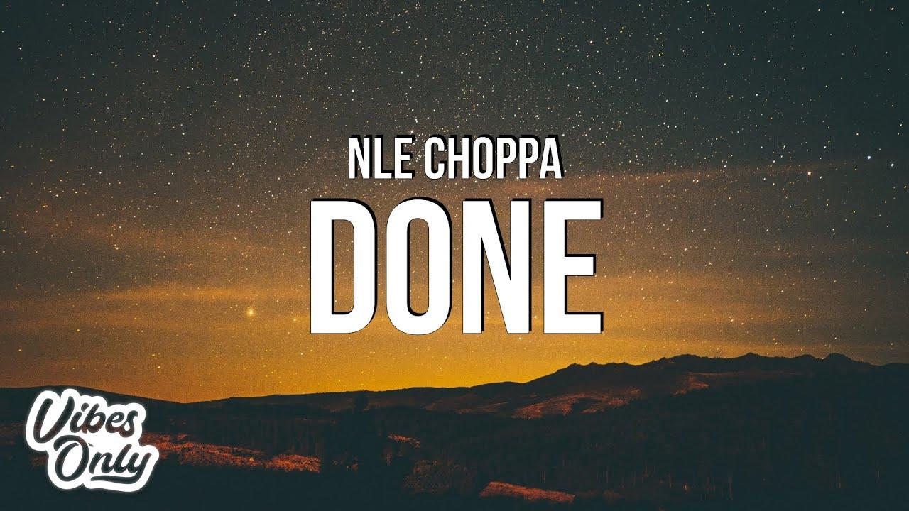 Download NLE Choppa - Done (Lyrics)