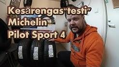 Pulliaisen kesärengastesti osa3. Michelin Pilot Sport 4