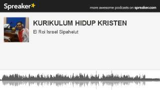 KURIKULUM HIDUP KRISTEN (made with Spreaker)