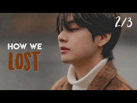 [INDO] BTS Taehyung FF [ONESHOT TRILOGY] - How We [LOST]