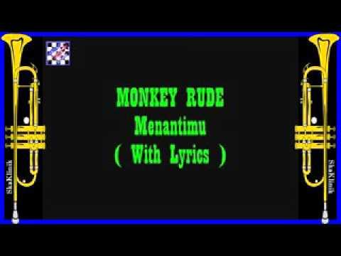 Monkey Rude   Menantimu  Video Lyrics