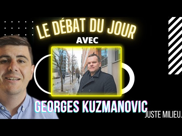Le débat du jour avec Georges Kuzmanovic, président de République Souveraine