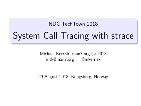 Strace: Monitoring The Kernel-User-Space Conversation - Michael Kerrisk