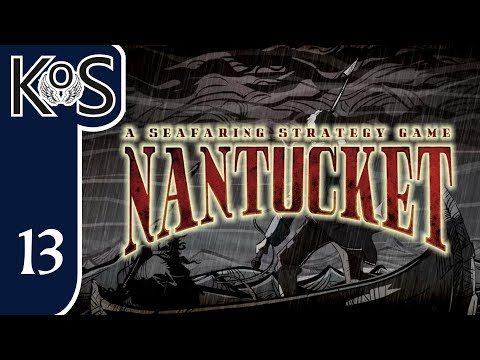 Nantucket Ep 13: QUESTING AND WHALING - First Look - Let's Play, Gameplay