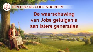 Christelijke muziek 'De waarschuwing van Jobs getuigenis aan latere generaties'