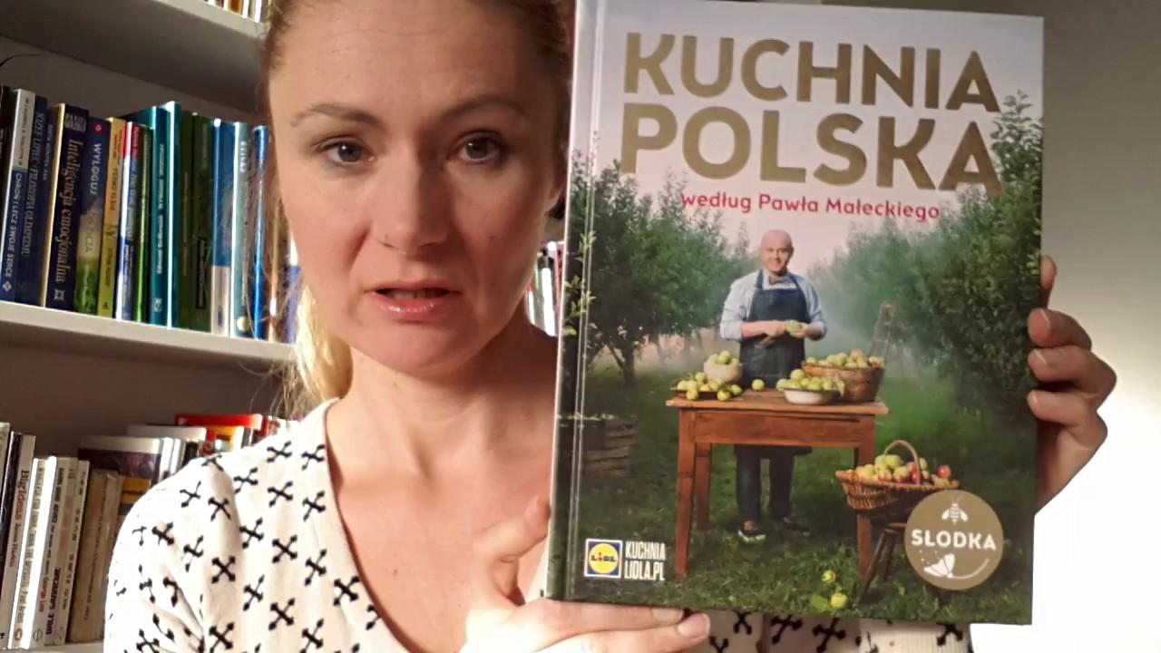 Kuchnia Polska Według Pawła Małeckiego Słodka Lidl