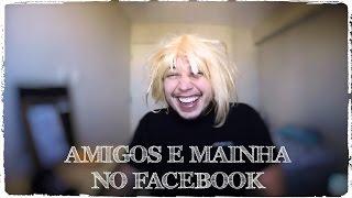 Meus amigos e Mainha no Facebook