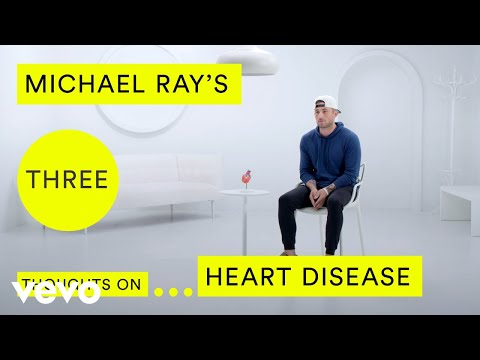 Michael Ray  Michael Rays Three Thoughts on Heart Disease