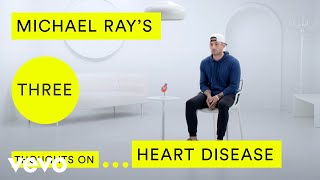 Michael Ray - Michael Ray's Three Thoughts on Heart Disease