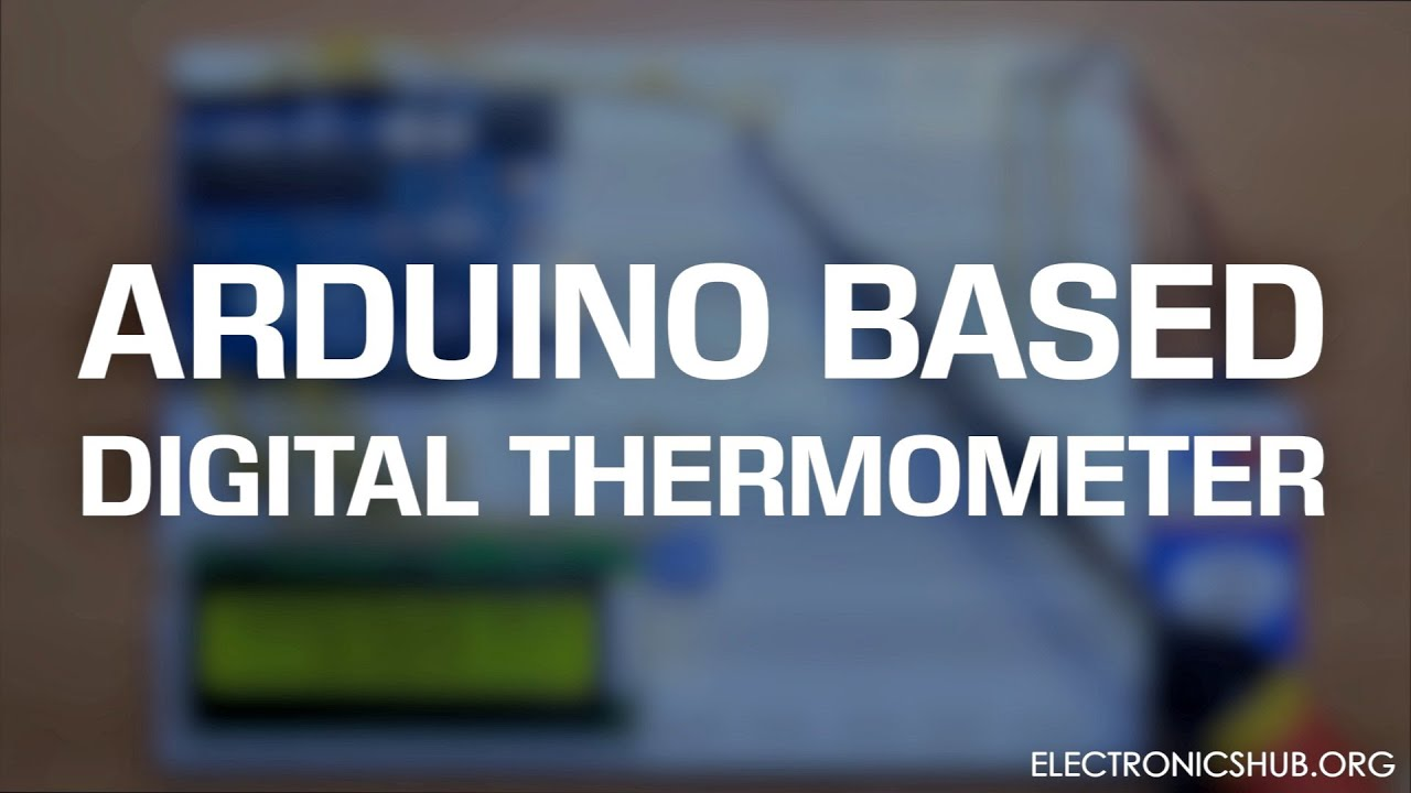 Arduino Based Digital Thermometer Youtube Electronic Circuit