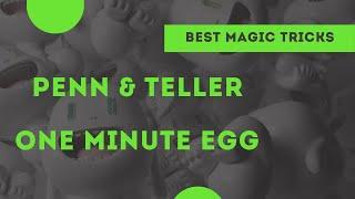 [Magic] Penn and Teller one man egg