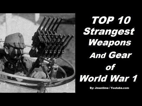 Top 10 Strangest Weapons & Gear of World War I ( 1914 - 1918 )