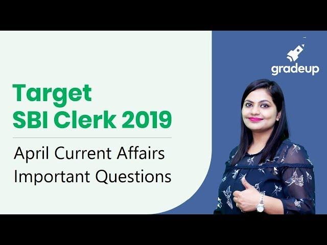 Target SBI Clerk 2019 | April Current Affairs Important Questions