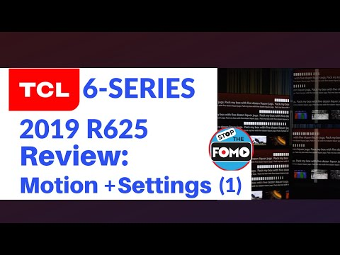 New 2019 TCL 6 Series Review: Motion & Settings (R625) | Part 1