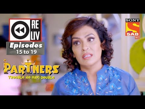 Weekly Reliv| Partners Trouble Ho Gayi Double| 18th December  to 22nd December 2017|Episode 15 to 19