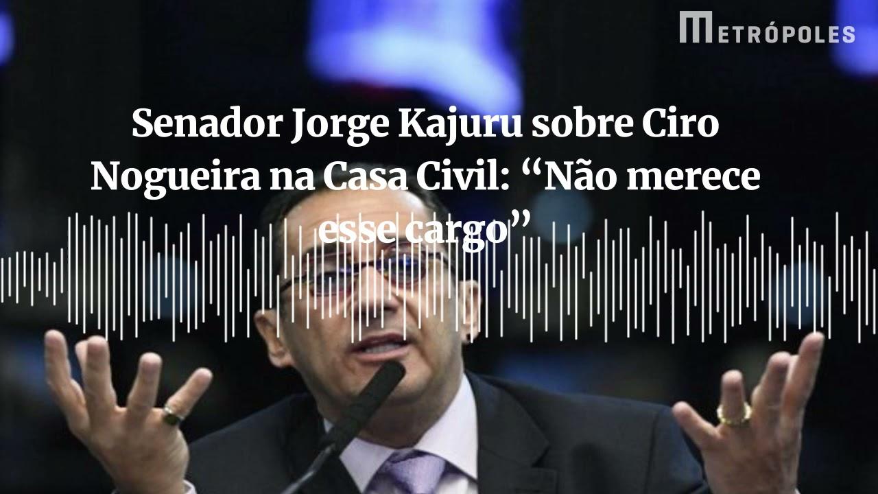 """Senador Jorge Kajuru sobre Ciro Nogueira na Casa Civil: """"Não merece esse cargo"""""""